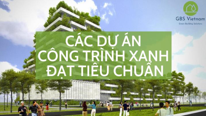 Top 5 dự án Công trình xanh đạt tiêu chuẩn tại Việt Nam