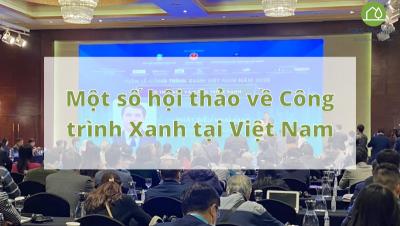 Một số hội thảo về Công trình Xanh tại Việt Nam?