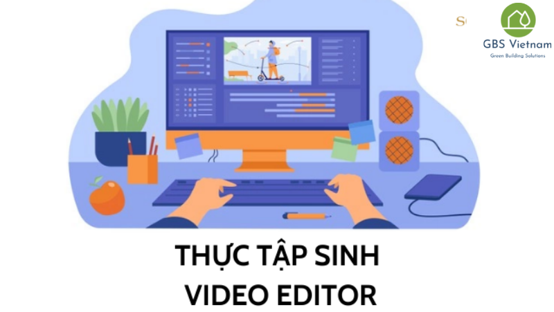 THỰC TẬP SINH VIDEO EDITOR